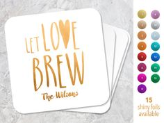 Wedding Coasters Let Love Brew Wedding Favors by LoveyDoveyEvents