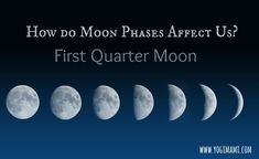 How do the Moon Phases Affect Us?  First Quarter Moon
