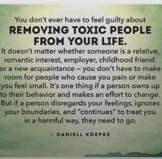 Toxic people must go.