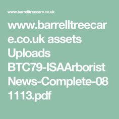 www.barrelltreecare.co.uk assets Uploads BTC79-ISAArboristNews-Complete-081113.pdf