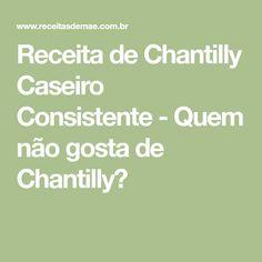 Receita de Chantilly Caseiro Consistente - Quem não gosta de Chantilly?
