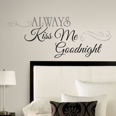 Always Kiss Me Goodnight Peel & Stick Wall Decals Autocollant mural sur AllPosters. Bedroom Stickers, Wall Decals For Bedroom, Bedroom Decor, Wall Decor, Wall Art, Bedroom Canvas, Bed Wall, Mural Wall, Deco Stickers