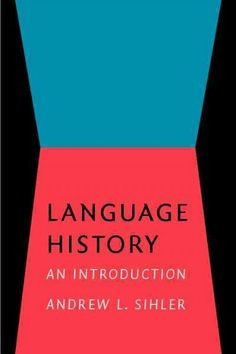 Language history [electronic resource] : an introduction / Andrew L. Sihler