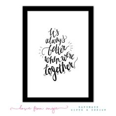 It's Always Better When We're Together - Framed Typography Quote A4 Print - romantic gift