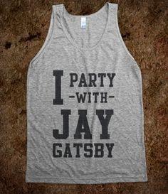 I Party with Jay Gatsby (tank)