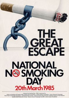 Poster design ideas: the great escape. national no smoking day No Smoking Day, I Quit Smoking, Anti Smoking, Smoking Kills, Health Facts, Health Quotes, Stroke Association, Creative Poster Design, The Great Escape