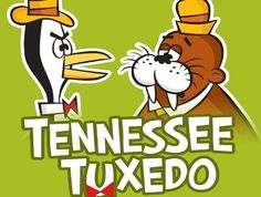Tennesse Tuxedo and Chumlee