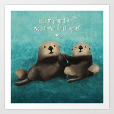 """Cute sea otters holding hands with the text """"Hold my hand and we'll never drift apart."""""""
