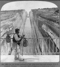 Man standing on bridge above canal in foregrd. An old dream realized at last, ship-canal through isthmus, E. Corinth, of Congress Prints and Photographs Division Washington, D. Corinth Greece, Corinth Canal, Fine Art Prints, Canvas Prints, Framed Prints, Art Reproductions, Photographic Prints, Historical Photos, Poster Size Prints