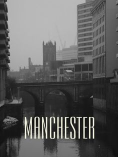 *#Manchester...* a photograph of Manchester through the back streets with edited text overlapping the background.  http://www.rocketfishltd.co.uk/