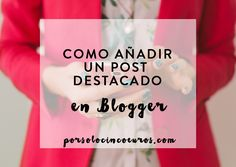 Blogger te permite ahora añadir un post destacado en tu blog. Puedes colocarlo donde quieras: bajo la cabecera (como vamos a hacer nosotras en este tutorial), en la columna lateral o en cualquier otro sitio donde Blogger te permita poner un gadget. Porque eso es lo que es, un nuevo gadget, y aparece con …