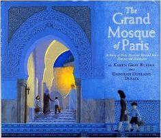 """The Grand Mosque Of Paris: A Story Of How Muslims Rescued Jews During The Holocaust"" by Karen Gray Ruelle and Deborah Durland DeSaix was a 2009 Middle East Book Award honorable mention for Picture Books. Paris Muslim, French Film, Holocaust Books, Ancient Greek Architecture, Gothic Architecture, Religion, Prisoners Of War, This Is A Book, Grand Mosque"