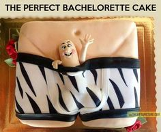 Bachelorette cake…Sorry! I couldn't help myself! Lol Michelle!