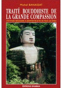 Traité Bouddhiste de la Grande Compassion – Michel Banassat