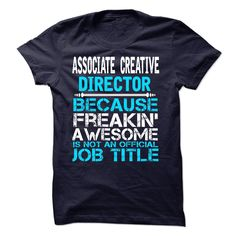 Associate Creative Director Because Freaking Awesome Is Not An Official Job Title T-Shirt, Hoodie Associate Creative Director