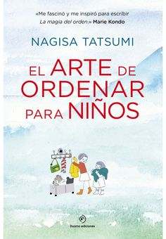 Buy El arte de ordenar para niños by Nagisa Tatsumi and Read this Book on Kobo's Free Apps. Discover Kobo's Vast Collection of Ebooks and Audiobooks Today - Over 4 Million Titles!