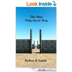 The Man Who Never Was eBook: Hylton Smith: Amazon.co.uk: Kindle Store