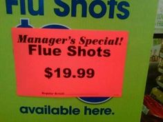 "A Series of Unfortunate Spelling Errors: ""Flue"" shots. Well, I guess this is better than ""flew."""