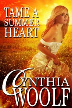 Tame A Summer Heart  by Cynthia Woolf on StoryFinds - 99¢ Deal - #short story #western #cowboy romance full of passion, scandal