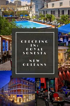 Checking In: The Royal Sonesta New Orleans has it all - tucked on Bourbon Street in the center of the action and complete with a courtyard and pool on the interior to escape it all.
