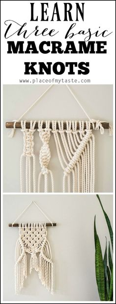 Learn three basic macrame knots to create your own macrame wall hanging.
