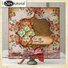 Sizzix Die Cutting Inspiration and Tips: For My Mother With Love Flip-Its Card Tutorial by Tammy Tutterow.
