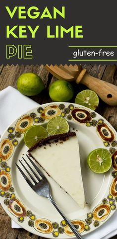 This authentic real key lime pie is a combination of freshness, sweetness, unique tartness, and silky smooth texture. (#Vegan #GlutenFree #NoSugarAdded)