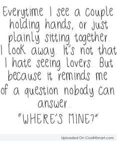 Loneliness Quote: Every time I see a couple holding...
