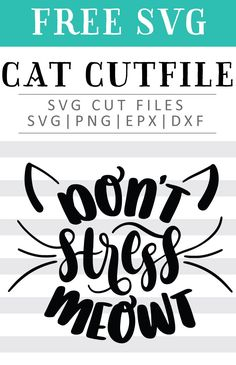 FREE Dont Stress Meowt SVG Cut File Printable Vector Clip Art Download