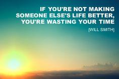 Making someone else's life better