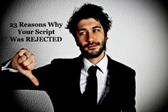 23 Reasons Why a Screenwriter's Script Is Rejected | ScreenCraft