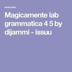 Magicamente lab grammatica 4 5 by dijammi - issuu