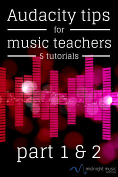 Audacity how-to tutorials for music teachers.  Part 1 and 2 in a 5-part series.