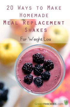 20 Ways to Make Homemade Meal Replacement Shakes http://www.greenthickies.com/20-ways-to-make-homemade-meal-replacement-shakes-for-weight-loss/