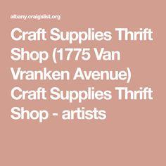 Craft Supplies Thrift Shop 1775 Van Vranken Avenue Craft Supplies Thrift Shop Artists Craft Supplies Thrift Shopping Thrifting