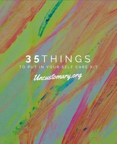 Ever wanted to know what you should put in your self care kit? Here are 35 ideas, plus 50 ways to practice self care today!
