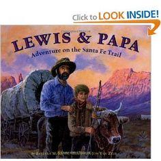 Lewis & Papa: Adventure On the Santa Fe Trail by Barbara M. Joosse