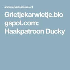 Grietjekarwietje.blogspot.com: Haakpatroon Ducky