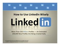 How To Use LinkedIn Wisely  by ResumeToReferral.com | Resume Writing & Job Search Services via slideshare