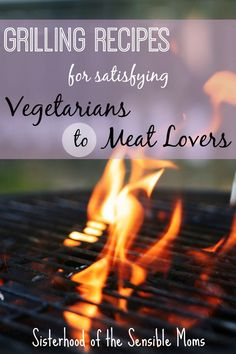 Hearty, healthy grilling recipes to cook for dinner tonight to satisfy vegetarians to meat lovers: Black Bean Burgers, Turkey Burgers, and London Broil. | Sisterhood of the Sensible Moms