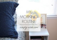 My Morning Routine - Simply Nicole