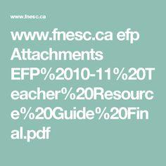 www.fnesc.ca efp Attachments EFP%2010-11%20Teacher%20Resource%20Guide%20Final.pdf