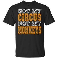 Hi everybody!   Adult Not My Circus Not My Monkeys Top Quality Unisex Mens T https://lunartee.com/product/adult-not-my-circus-not-my-monkeys-top-quality-unisex-mens-t/  #AdultNotMyCircusNotMyMonkeysTopQualityUnisexMensT  #AdultMensT #NotT #MyMens #Circus