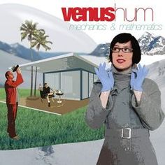 Venus Hum - saw these guys live having never heard them & was hooked