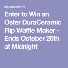Enter to Win an Oster DuraCeramic Flip Waffle Maker - Ends October 26th at Midnight