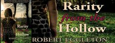 Don't Judge, Read: Book Spotlight: Rarity from the Hollow by Robert E...