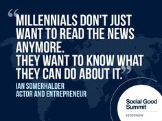 Ian Somerhalder / Quotes from the 2013 Social Good Summit #2030NOW