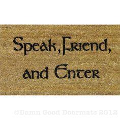 LOTR Tolkien - Speak Friend and Enter- doormat. $45.00, via Etsy.
