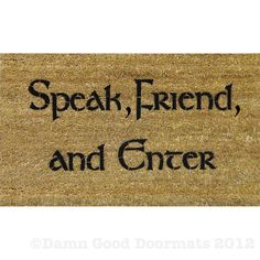 LOTR Tolkien - Speak Friend and Enter- doormat. $45.00, via Etsy.