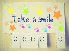 Take A Smile..and remember to return one...